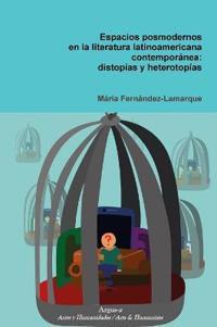 Espacios Posmodernos En La Literatura Latinoamericana Contemporanea
