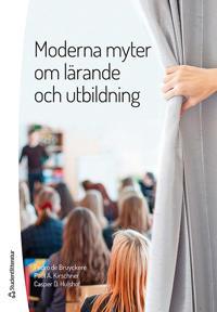 Moderna myter om lärande och utbildning