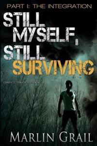 Still Myself, Still Surviving: The Integration: (Zombie Post-Apocalypse Series)