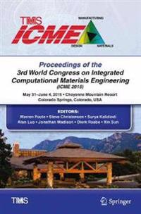 Proceedings of the 3rd World Congress on Integrated Computational Materials Engineering (ICME)