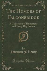 The Humors of Falconbridge