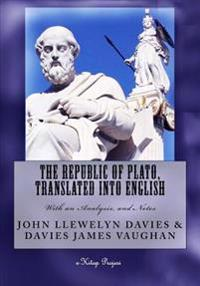 The Republic of Plato, Translated Into English: [With an Analysis, and Notes]