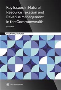 Key Issues in Natural Resource Taxation and Revenue Management in the Commonwealth