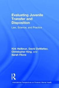Evaluating Juvenile Transfer and Disposition