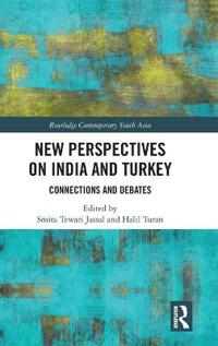 New Perspectives on India and Turkey: Connections and Debates