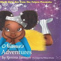 Niama's Adventures: Black Girls Are from the Future Presents: