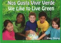 Nos Gusta Vivir Verde/ We Like to Live Green