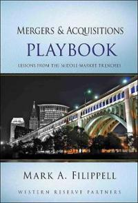 Mergers and Acquisitions Playbook: Lessons from the Middle-Market Trenches
