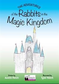 The Adventures of the Rabbits in the Most Magical Place on Earth