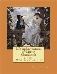 Life and Adventures of Martin Chuzzlewit. by: Charles Dickens, Illustrated By: Hablot Knight Browne(phiz), Introduction By: Mrs. Burdett-Coutts (1814-
