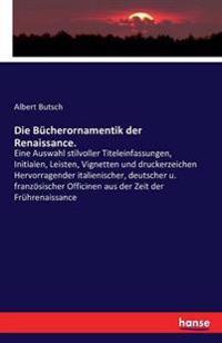 Die Bucherornamentik Der Renaissance.