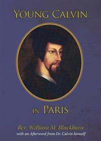 Young Calvin in Paris