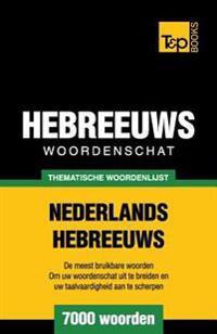 Thematische Woordenschat Nederlands-Hebreeuws - 7000 Woorden