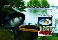 Från håv till tallrik : hur du rensar och tillagar fisk