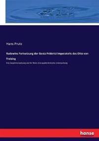 Radewins Fortsetzung der Gesta Friderici Imperatoris des Otto von Freising