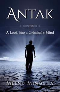 Antak: A Look Into a Criminal's Mind