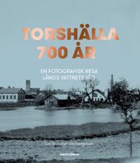 Torshälla 700 år  en fotografisk resa längs vattnets väg