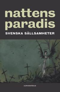 Nattens paradis : Svenska sällsamheter 2