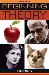 Beginning Theory: An Introduction to Literary and Cultural Theory
