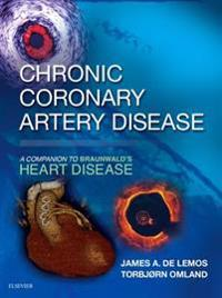 Chronic Coronary Artery Disease: A Companion to Braunwald's Heart Disease E-Book