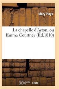 La Chapelle D'Ayton, Ou Emma Courtney