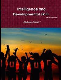 Intelligence and Developmental 'the 21st Century Skills': The 21st Century Skills