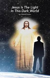 Jesus Is the Light in This Dark World
