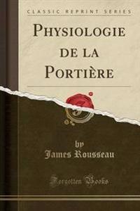Physiologie de la Portiere (Classic Reprint)