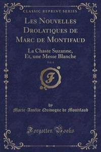 Les Nouvelles Drolatiques de Marc de Montifaud, Vol. 4