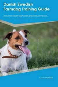 Danish Swedish Farmdog Training Guide Danish Swedish Farmdog Training Includes