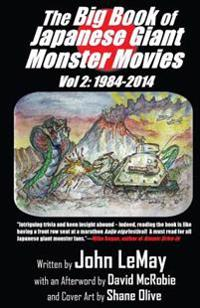 The Big Book of Japanese Giant Monster Movies Vol 2: 1984-2014