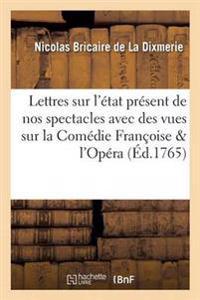 Lettres Sur L'Etat Present de Nos Spectacles Avec Des Vues Nouvelles Sur Chacun D'Eux