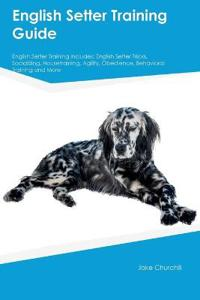 English Setter Training Guide English Setter Training Includes