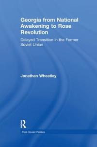 Georgia from National Awakening to Rose Revolution