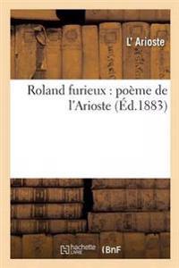 Roland Furieux: Poeme de L'Arioste 1-5