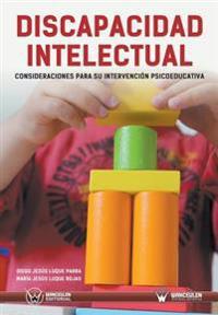 Discapacidad Intelectual: Consideraciones Para Su Intervencion Psicoeducativa