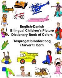 English-Danish Bilingual Children's Picture Dictionary Book of Colors Tosproget Billedordbog I Farver Til Born
