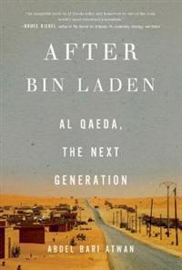After Bin Laden: Al Qaeda, the Next Generation