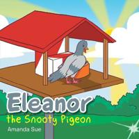 Eleanor the Snooty Pigeon
