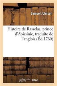 Histoire de Rasselas, Prince D'Abissinie Et Traduite de L'Anglois