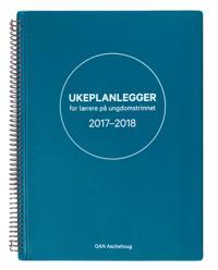 Ukeplanlegger for lærere på ungdomstrinnet 2017-2018