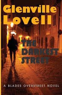 The Darkest Street: A Blades Overstreet Novel