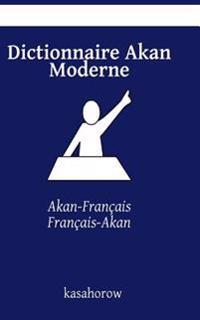 Dictionnaire Akan Moderne: Akan-Français, Français-Akan