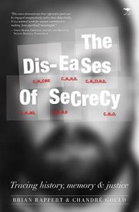 The Dis-Eases of Secrecy: Tracing History, Memory and Justice