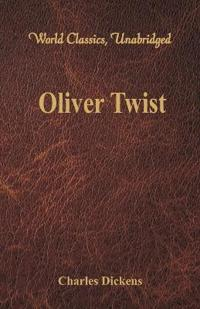 Oliver Twist (World Classics, Unabridged)