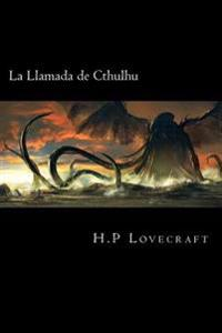 La Llamada de Cthulhu (Spanish Edition)