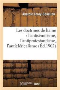 Les Doctrines de Haine: L'Antisemitisme, L'Antiprotestantisme, L'Anticlericalisme