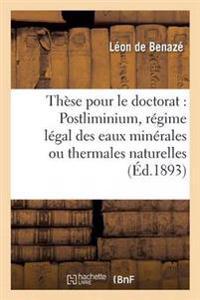 These Pour Le Doctorat: Postliminium, Regime Legal Des Eaux Minerales Ou Thermales Naturelles