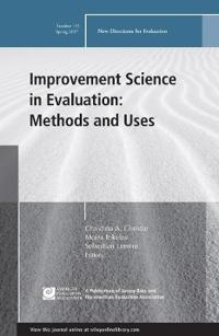 Improvement Science in Evaluation: Methods and Uses: New Directions for Evaluation, Number 153