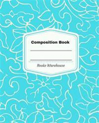 Composition Book: 7.5 X 9.25 with 100 Pages